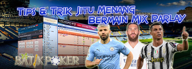 Tips & Trik Jitu Menang Bermain Mix Parlay
